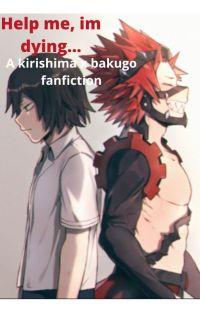 Help me, im dying... (kiribaku fanfic) cover