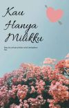 Kau Hanya Milikku [COMPLETED] cover