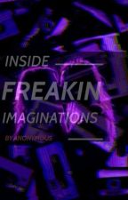 Inside Freaking Imaginations | Oneshots by acceptingmyneeds