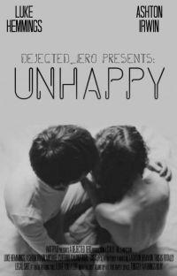 Unhappy ~ Lashton Hemwin - Book One ✔ cover