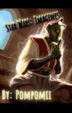 Star Wars: Imagines by pompomii