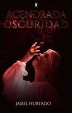 Acendrada Oscuridad © by JasHurtado