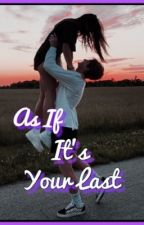 As If It's Your Last | P.M. by pxtnsangel