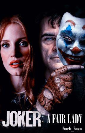 Joker: A Fair Lady. by Pomelo_Banana