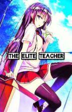 The Elite Teacher by YoSeBuHaRo
