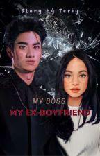 MY BOSS MY EX-BOYFRIEND  by Tororo_