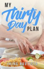 My Thirty Day Plan (COMPLETED) ni JhingBautista