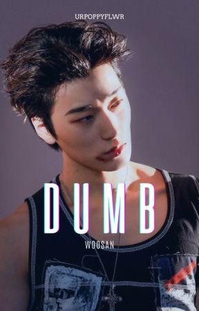 Dumb - woosan ✔ by Lyacchan10