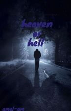 heaven or hell by amel_am