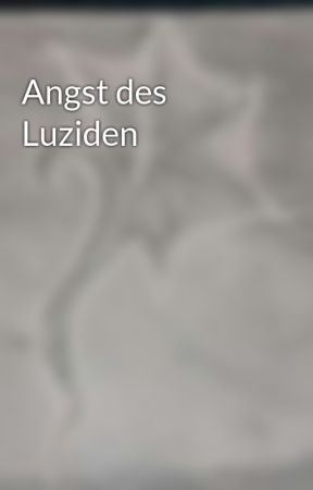 Angst des Luziden by SirTerence7