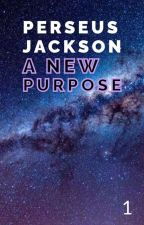 Perseus Jackson: A New Purpose by Bombardier143