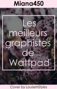 ❦ Meilleurs Graphistes De Wattpad { En cours }   cover