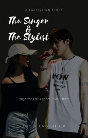 The Singer & The Stylist (Cho Seungyoun Story) by Scorpios_Moodz97