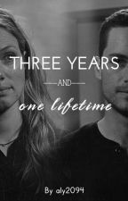 Three Years and One Lifetime by aly2094