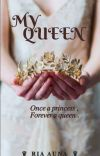My Queen (Complete ✔) cover