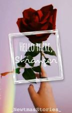 Hello there stranger [Discontinued] by _NewtmasStories_