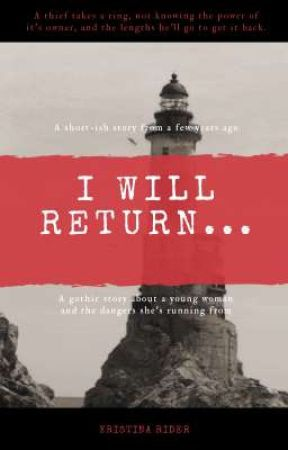 I Will Return by Kristina_Rider