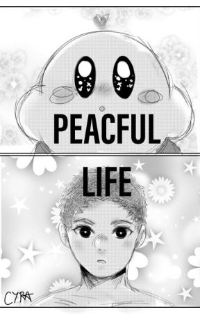 PEACEFUL LIFE[kirby various x reader] by _CYRA_CHAN_
