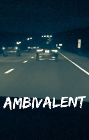 Ambivalent by angsty_fanfics