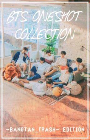 BTS Oneshot Collection [-bangtan_trash- edition] by -bangtan_trash-