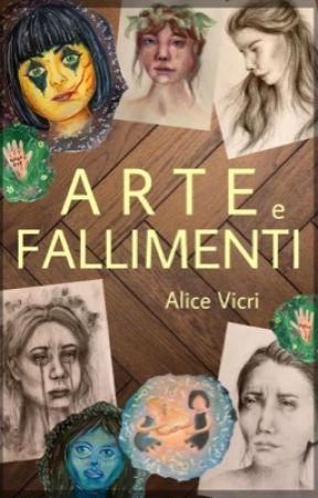 Art & Failures by alicevicri