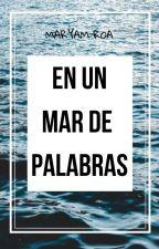 En un Mar de Palabras by MaryamRoa
