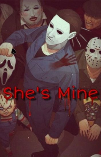 She's Mine - Yandere/Fluffy Slashers X Reader