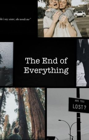 The End of Everything by Horsecrazykay17