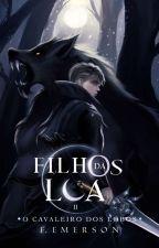 O Cavaleiro Do Lobo - Filhos Da Lua - Livro 2 (Romance Gay), de RaviEmerson