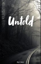 Untold  by Nyt_fury