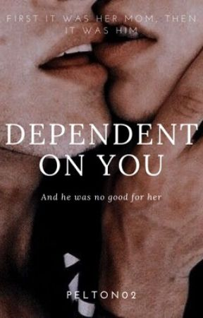 Dependent on You by Pelton02