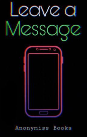 Leave a Message by I_Am_Anonymiss