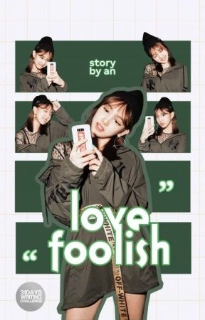 LOVE FOOLISH (31DWC) ✔ by cewekketche