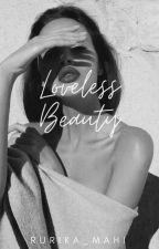 Loveless Beauty by Rurika_mahi