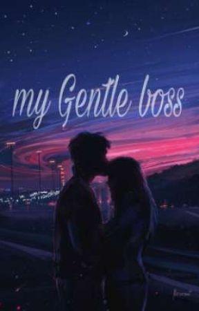 MY GENTLE BOSS! by cacazahun