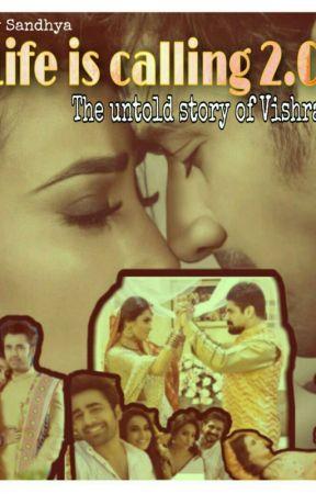 Life is calling-2.0 ....The untold story of VishRant With BeHir by dreamy_behir_SJ