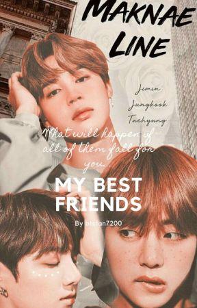 BTS Maknae Line X Reader ff My Best Friends by kpopto_oth