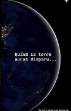 Quand la terre aura disparu... by ChachouPhilbert