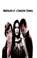 Manipulated by a Consulting Criminal (Jim Moriarty x OC) by nivu211000