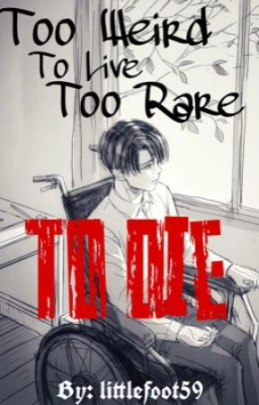 Too Weird To Live Too Rare To Die by littlefoot59