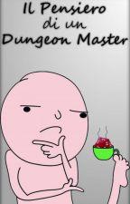 Il pensiero di un Dungeon Master by Frusco