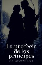 La profecía de los príncipes by Aly-Ackerman-Moon