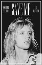 Save Me (Roger Taylor FanFiction) od Horan_N_93