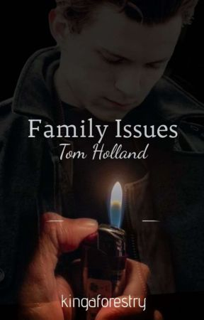 Family Issues - Tom Holland x Reader (Mob!) by kingaforestry