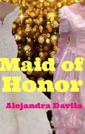 Maid Of Honor by aledavila046
