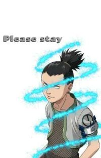 Please stay (Shikamaru x reader) [Completed] cover
