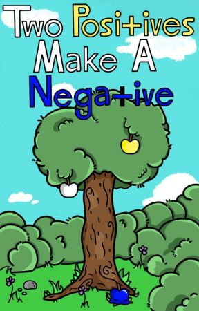 Two Positives Make A Negative by TerminusVerso