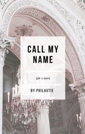 call my name                                          [jjk x pjm] by philautie