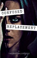 Confused Replacement (Twilight FANFIC) by THE0riginalGroupie