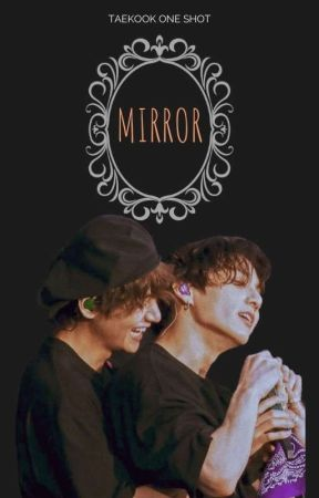 mirror ━taekook o.s. by -chxum